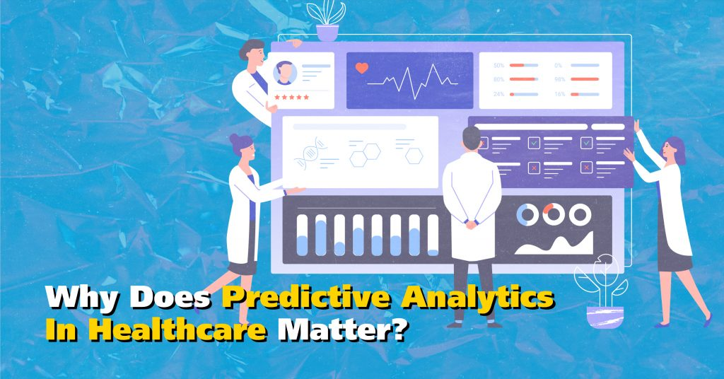 Why Does Predictive Analytics In Healthcare Matter?