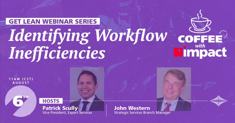 Get Lean Webinar Series: Ep 2: Identifying Workflow Inefficiencies