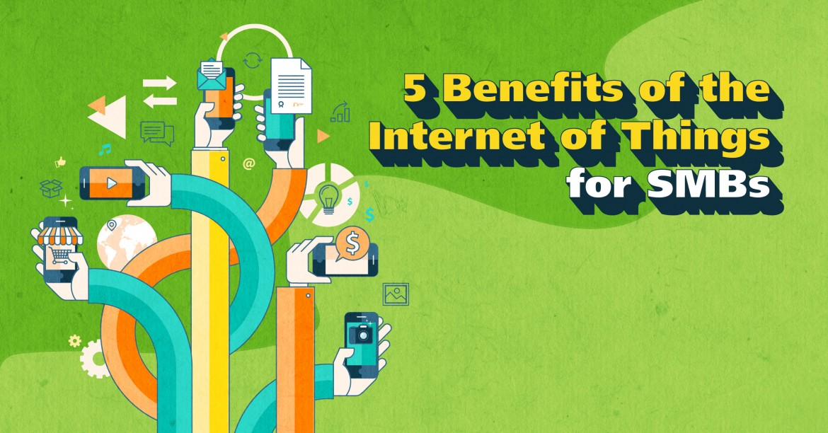 5 Benefits of The Internet of Things for SMBs