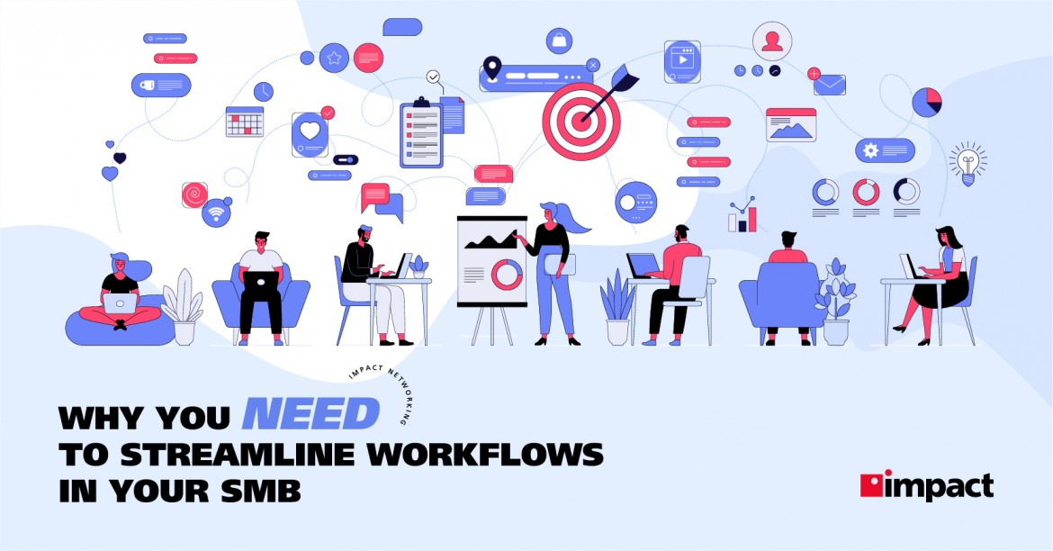 Why You Need to Streamline Workflows in Your SMB