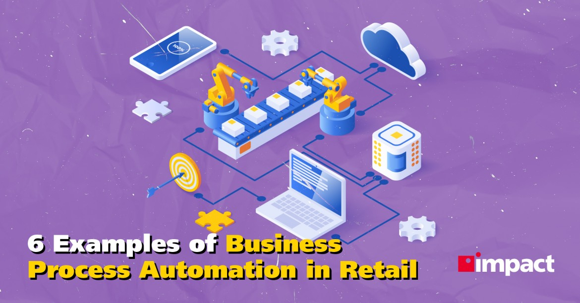 6 Examples of Business Process Automation in Retail