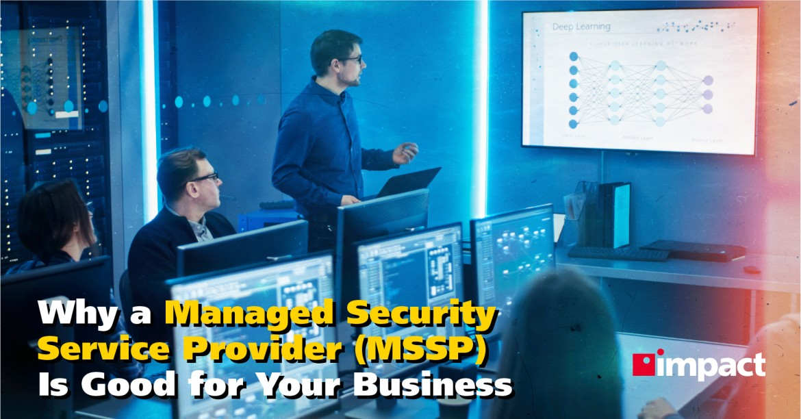 Why a Managed Security Service Provider Is Good for Your Business