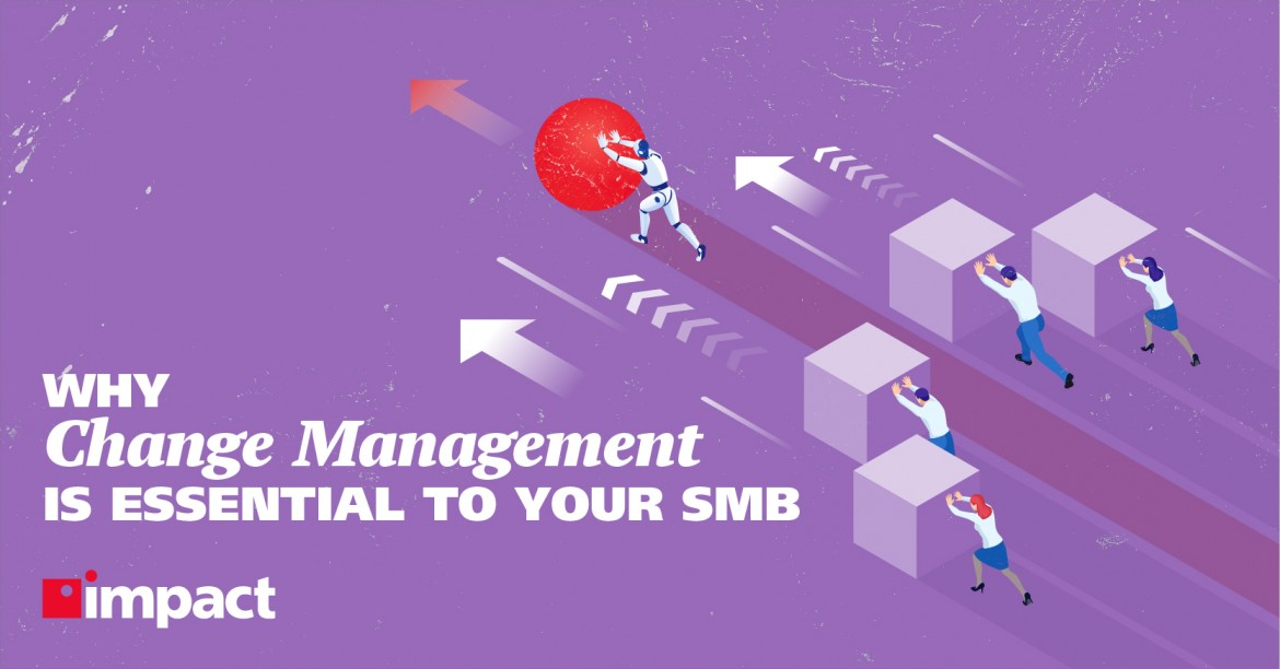 Why Change Management Is Essential to Your SMB