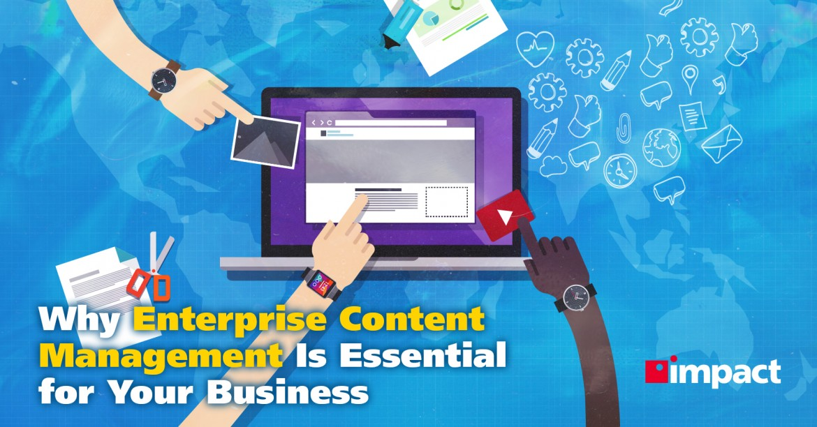 Enterprise Content Management Is Essential to Your Business, Here's Why