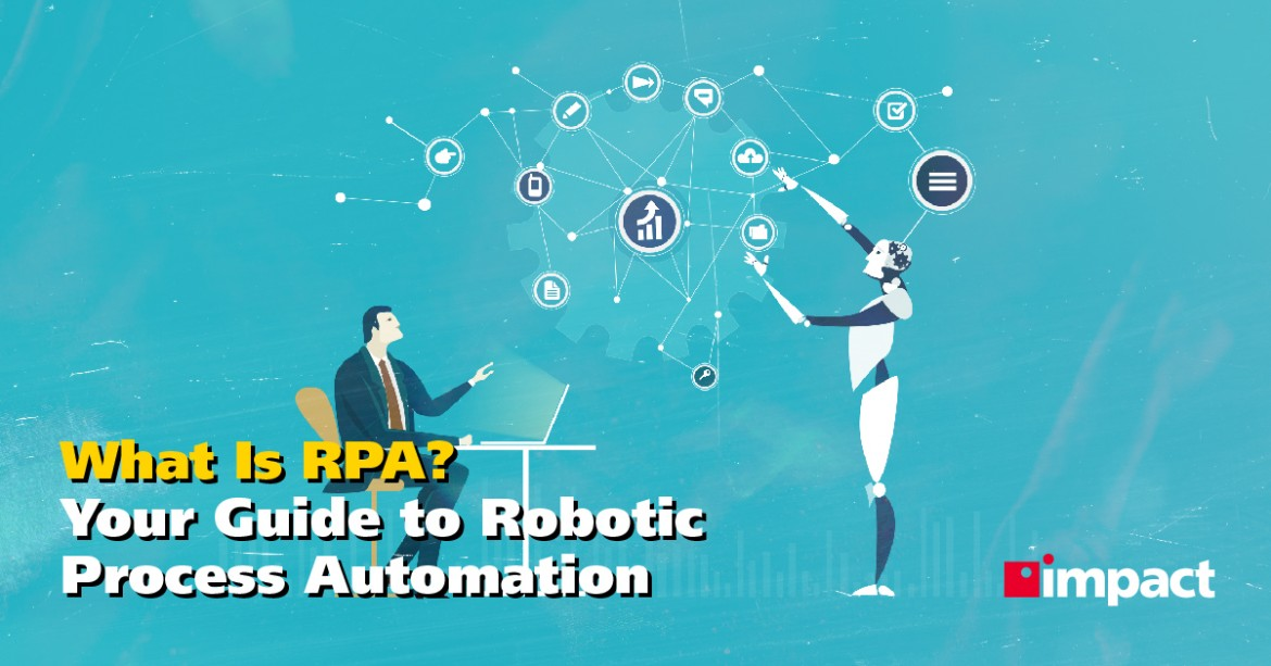 What Is RPA? Your Guide To Robotic Process Automation
