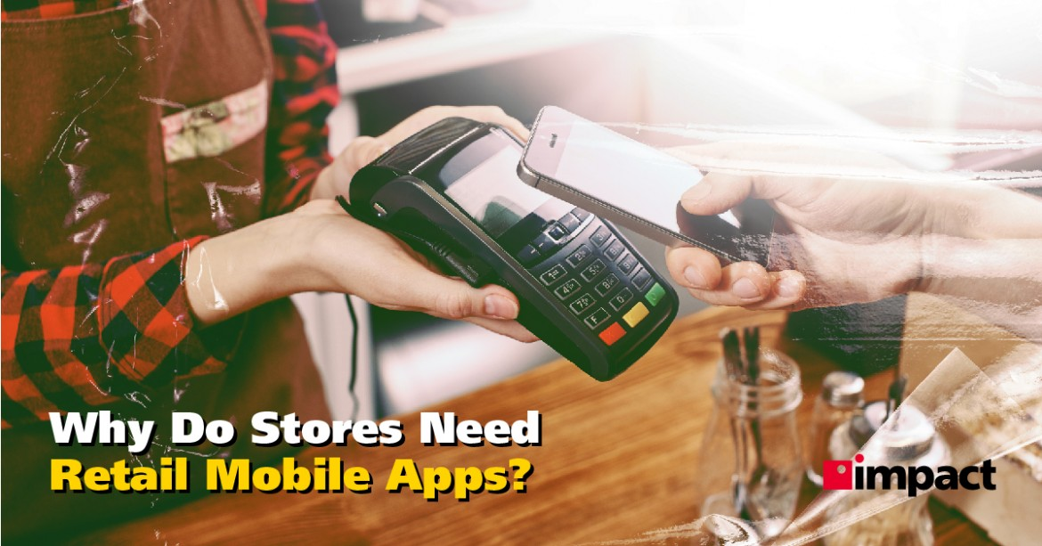 Why Do Stores Need Mobile Retail Apps?