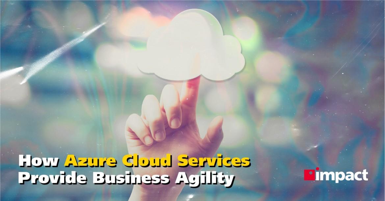 How Azure Cloud IT Solutions Improve Business Agility