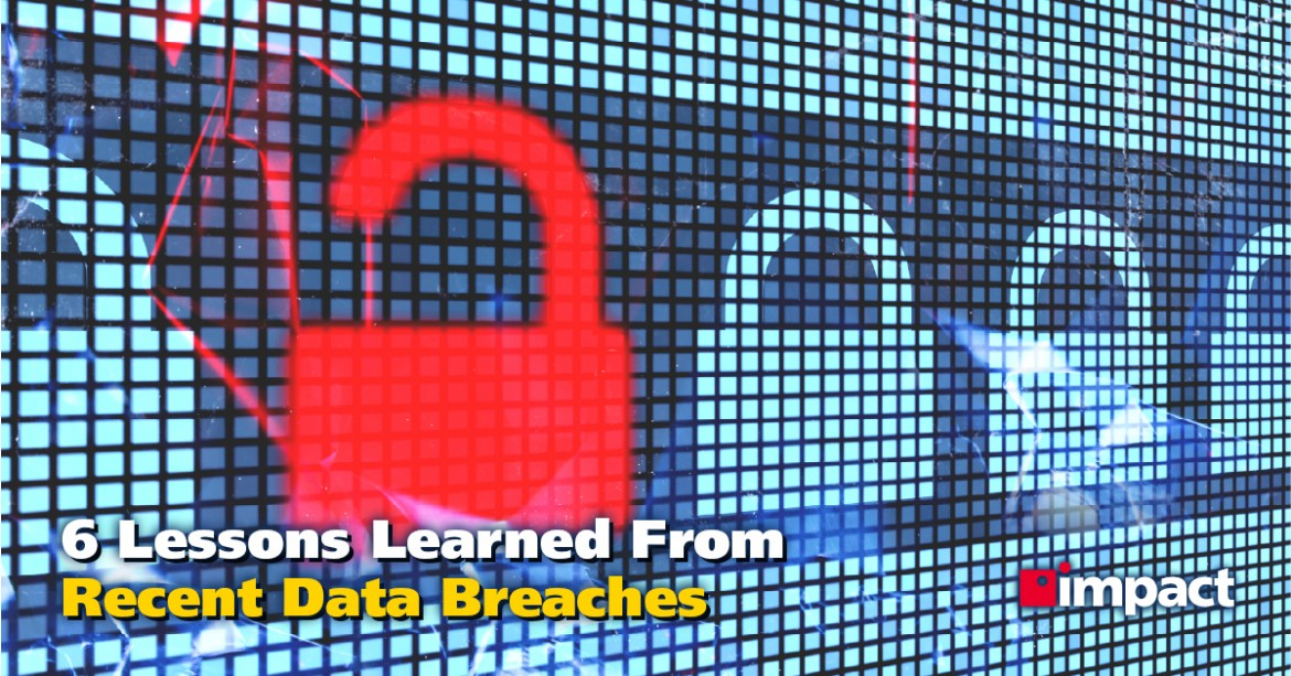 6 Lessons Learned From Recent Data Breaches