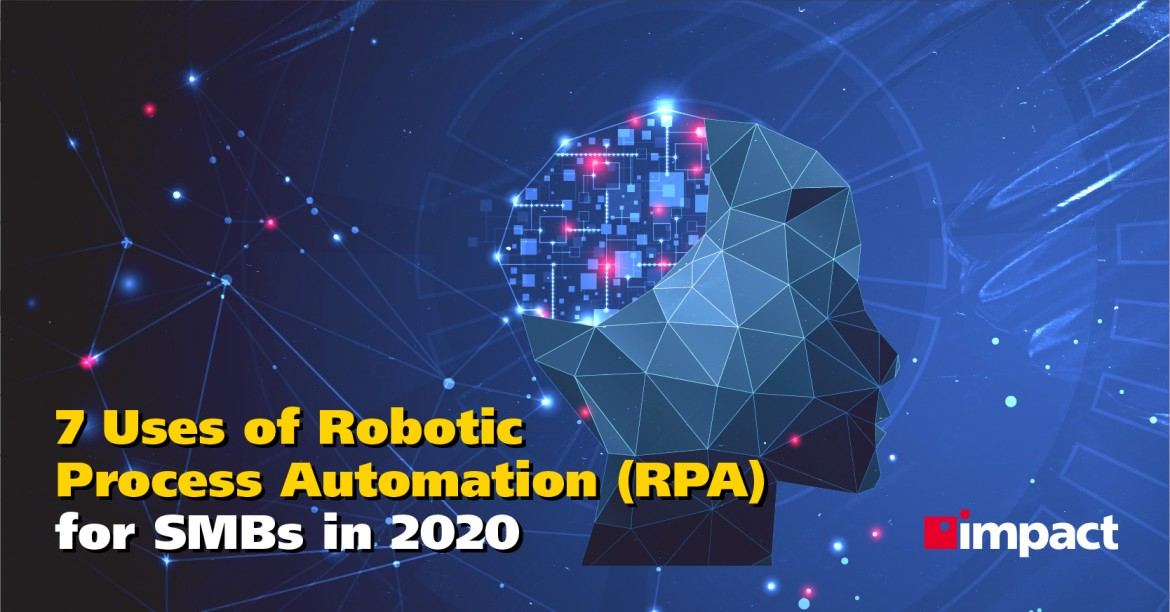 7 Uses of Robotic Process Automation (RPA) for SMBs in 2020