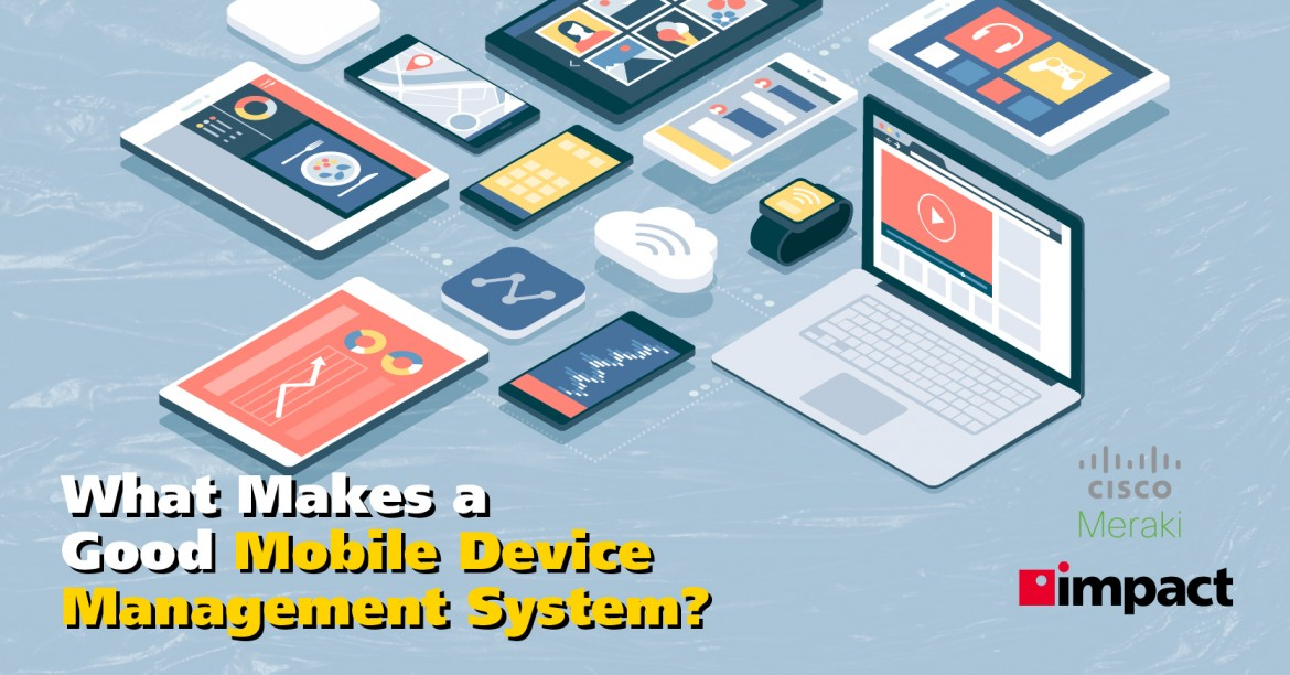 What Makes a Good Mobile Device Management System?