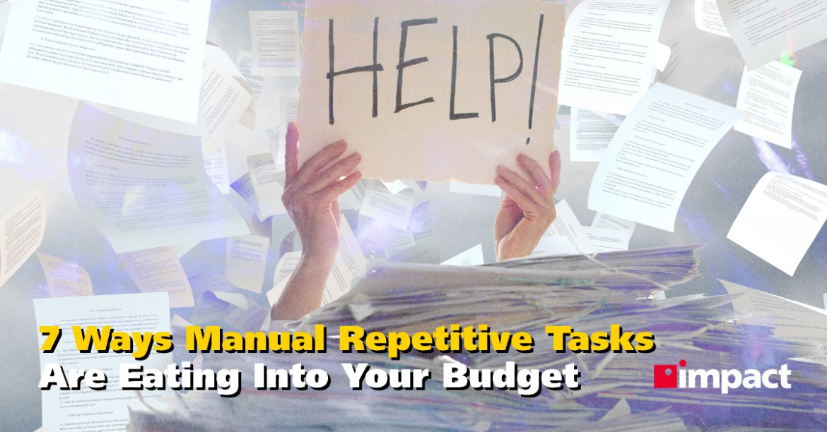 7 Ways Manual Repetitive Tasks Are Eating Into Your Budget