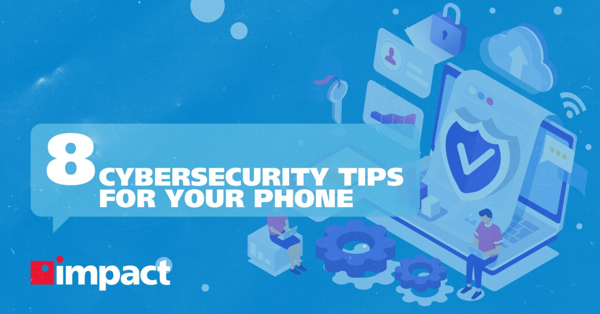 8 Cybersecurity Tips for Your Phone