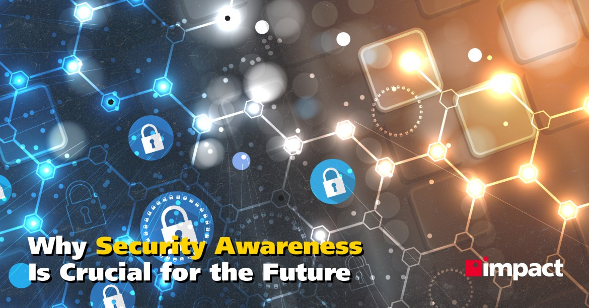 Why Security Awareness Is Crucial for the Future