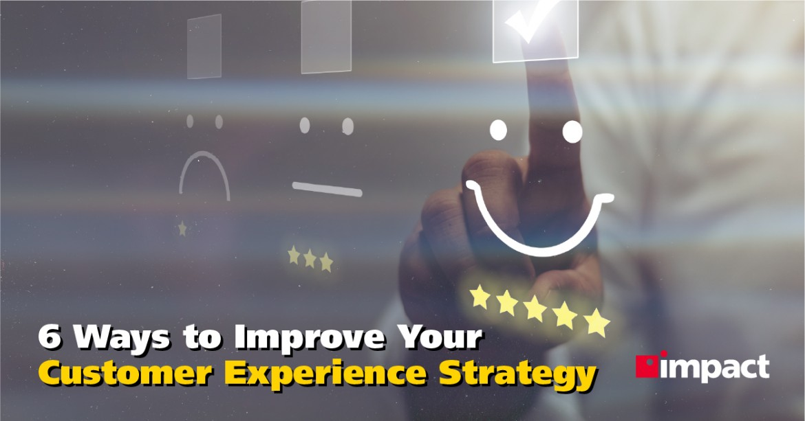 6 Ways to Improve Your Customer Experience Strategy