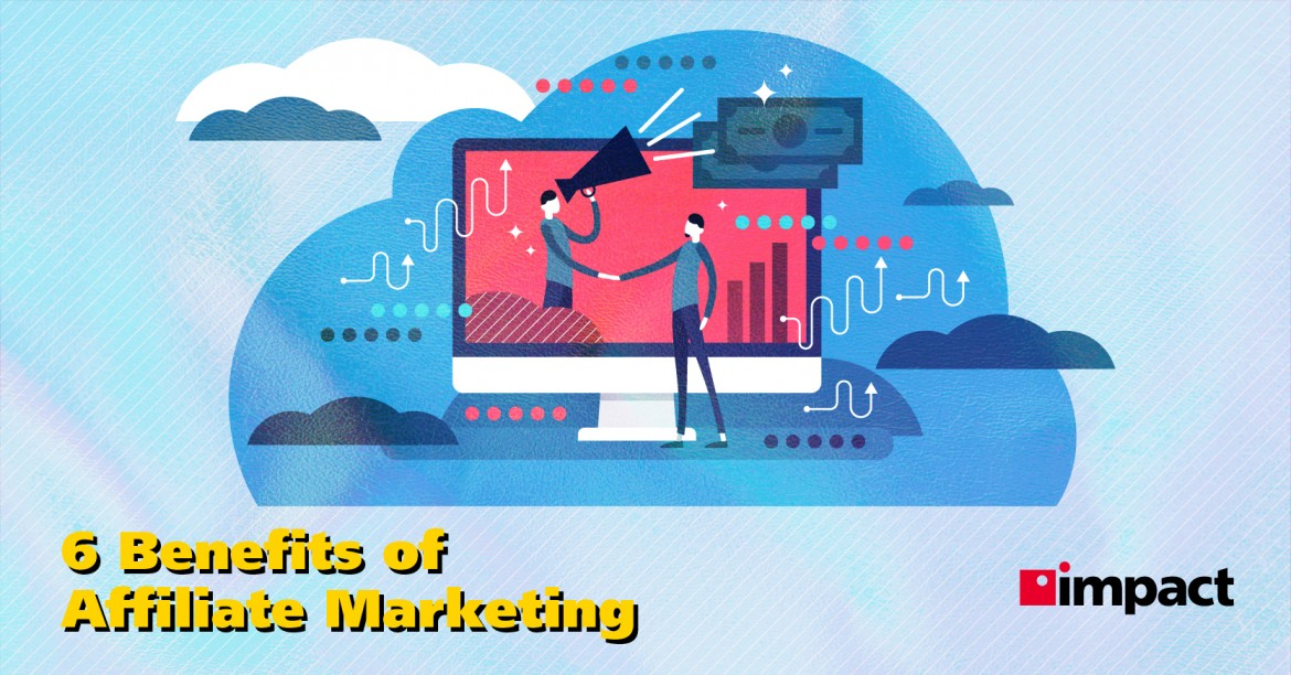 6 Benefits of Affiliate Marketing