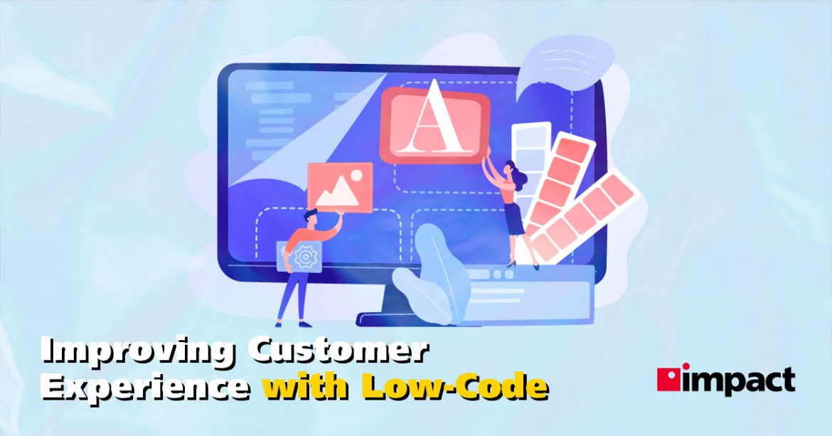 Benefits of Low-Code Platforms In Improving Customer Experience