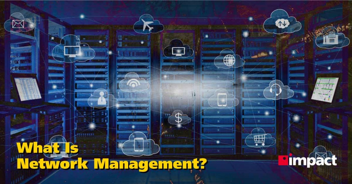 What Is Network Management? | Impact Networking