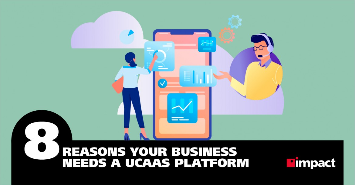 8 Reasons Your Business Needs a UCaaS Platform