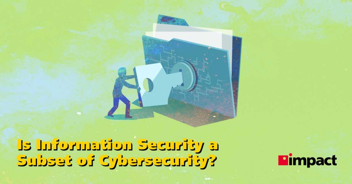 Is Information Security a Subset of Cybersecurity?