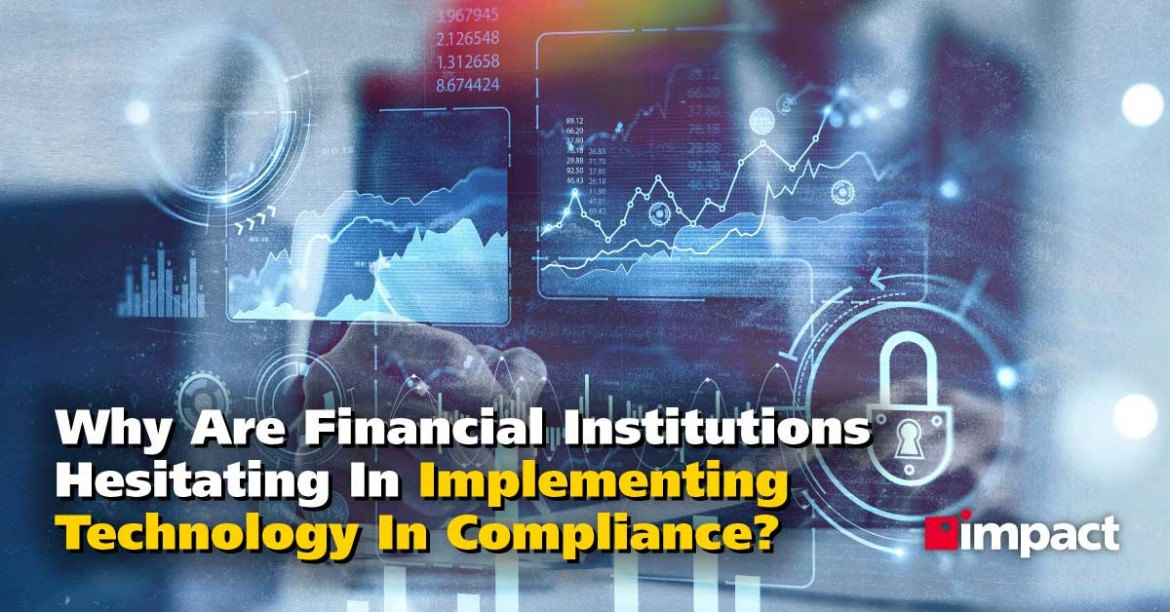 Why Are Financial Institutions Not Implementing Compliance Tech?