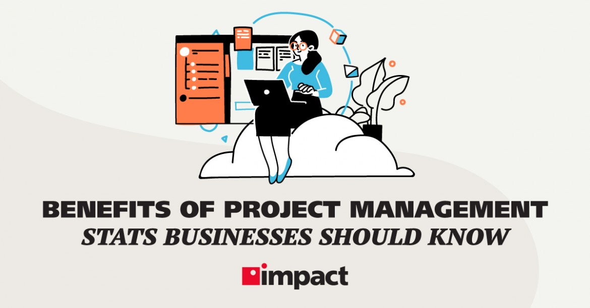 Benefits of Project Management Stats Business Should Know