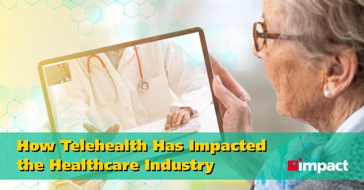 How Telehealth Has Impacted the Healthcare Industry