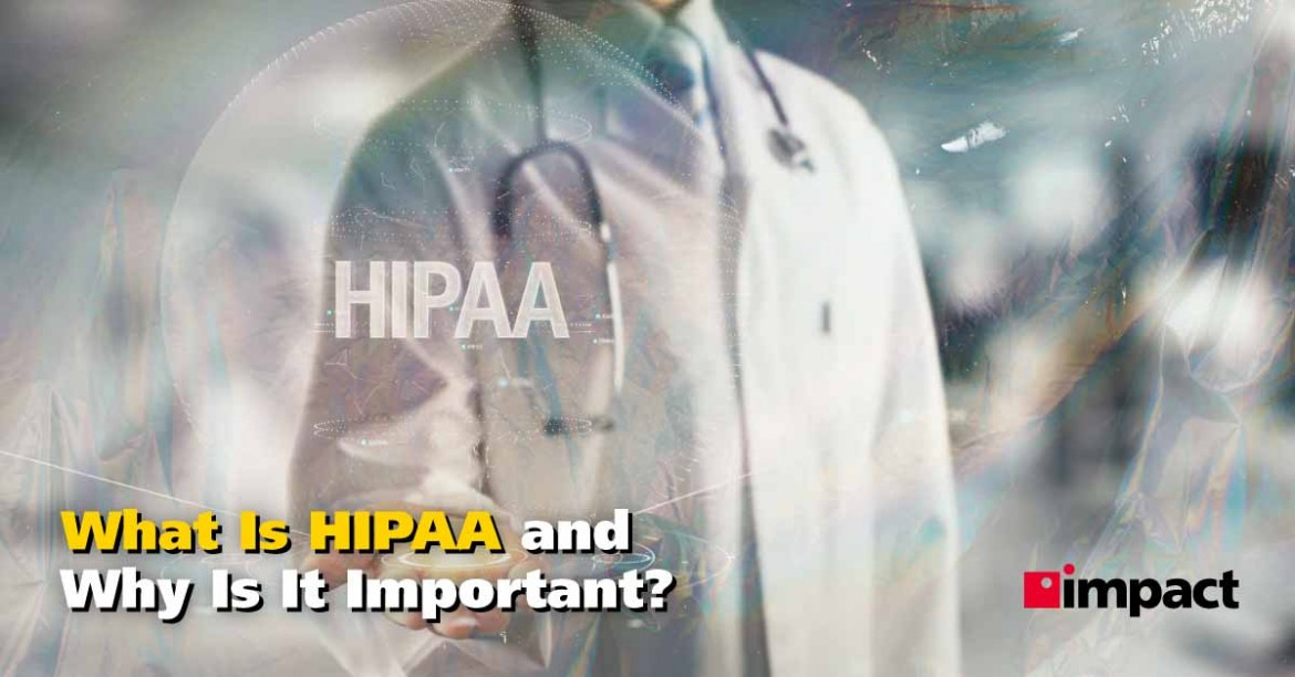 What Is HIPAA? | HIPAA Compliance and What It Means