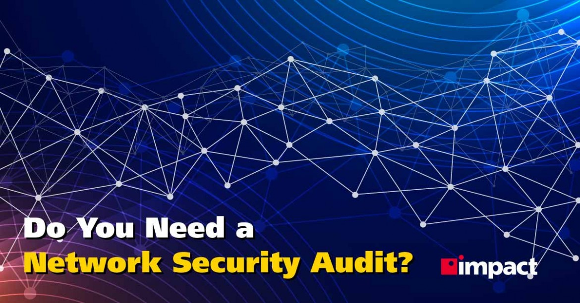 Do You Need a Network Security Audit?