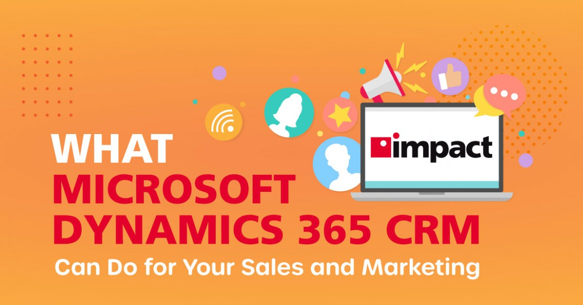 What Microsoft Dynamics 365 CRM Can Do for Your Sales and Marketing