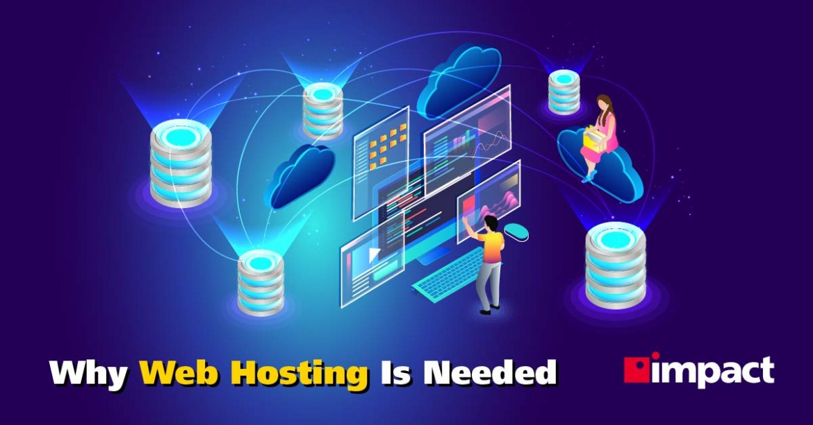 Why Web Hosting Is Needed